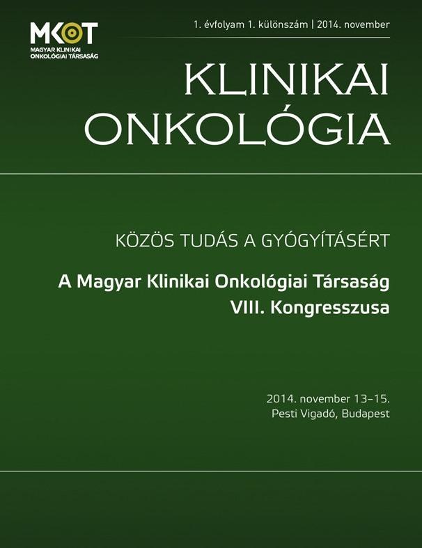 Klinikai Onkológia I. évfolyam 1. különszám - 2014. november